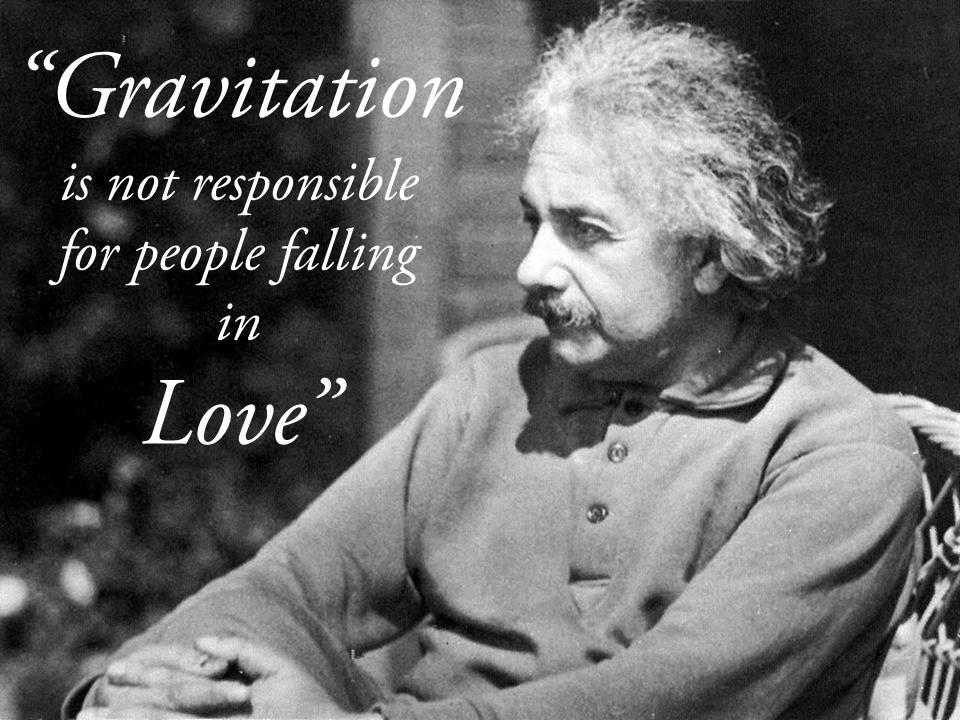 Quotes About Love Einstein : gravitational force great quote change the theory great spirit quote