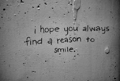 I hope you always find a reason to smile inspiring quotes