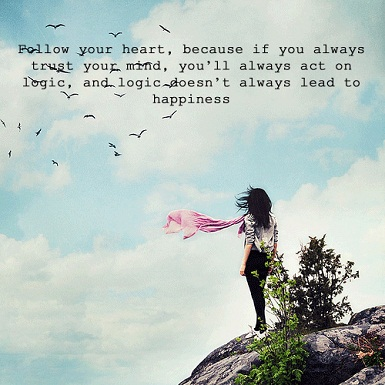 Follow your heart, because inspirational quotes