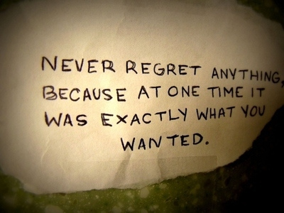 Never Regret anything inspirational quotes