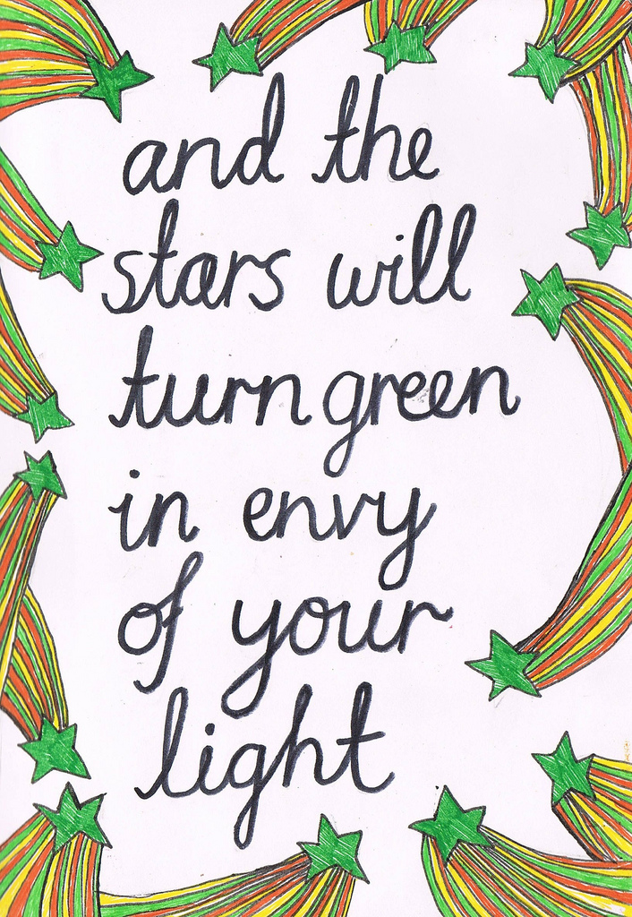 and the stars will turn green in envy of your light jealousy quotes