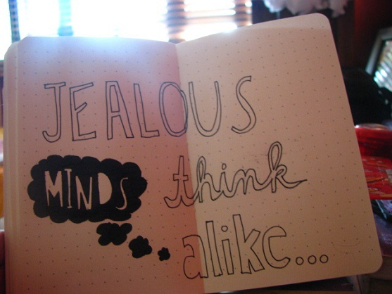 Jealous minds think alike jealousy quotes