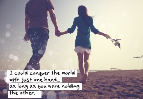 I could conquer the world with just one hand...as long as you were holding the other jealousy quotes