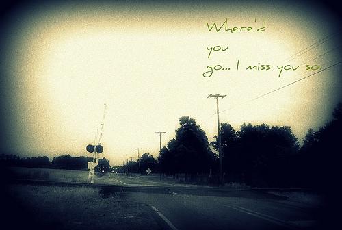i miss you I miss you