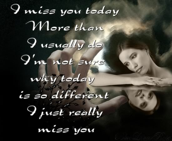 Miss You today miss you quotes