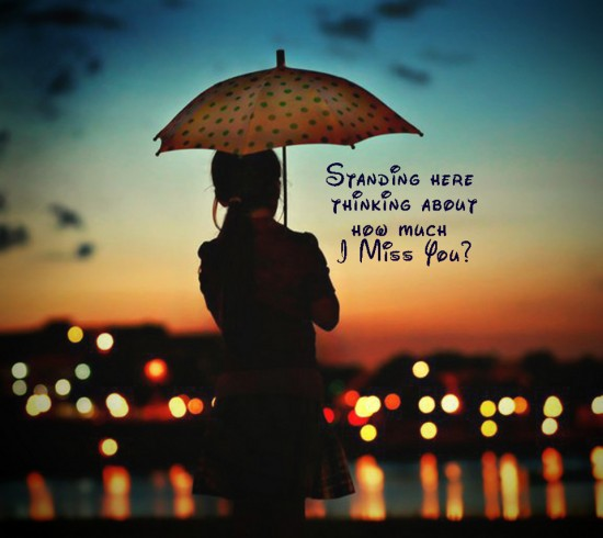 Standing And Thinking i miss you quote