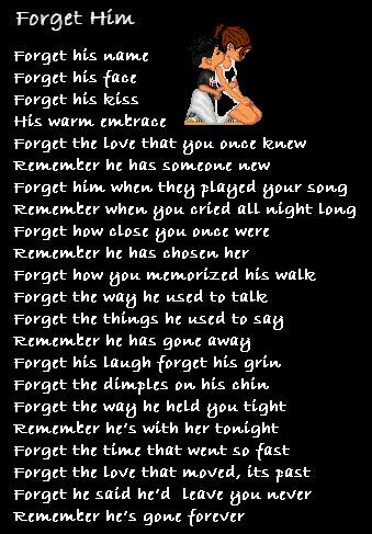 Forget Him   missing you poems