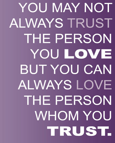 trusting is very special trust is important love the person who trustQuotes About Friendship And Love And Trust