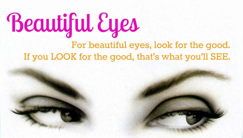 For Beautiful Eyes look for the good beauty quotes