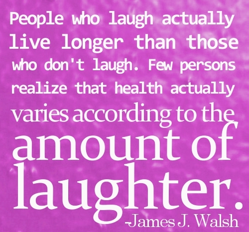 Laugh To Live Long health quotes