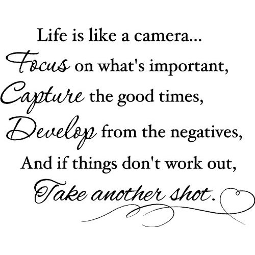 Life is like a camera good quotes about love