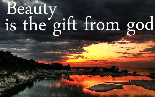 Beauty is the gift from God beauty quote