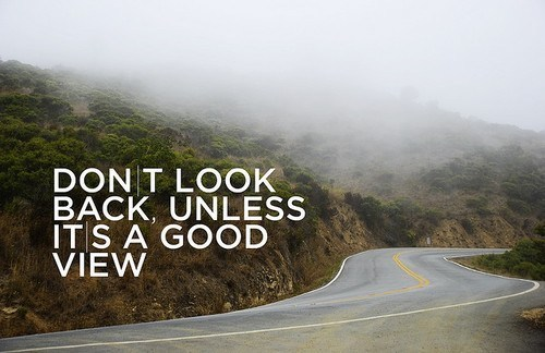 Dont look back good quotes about life